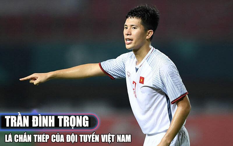 Lá Chắn Thép Của Đội Tuyển Việt Nam - Trung Vệ Trần Đình Trọng