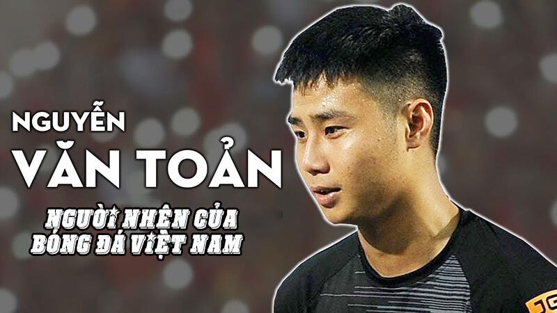 Nguyễn Văn Toản - Người Nhện Của Bóng Đá Việt Nam
